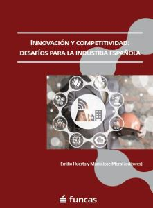 Innovación y Competitividad Desafíos para la Industria Española FUNCAS 2018