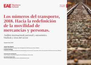 Informe Los números del transporte, 2018. Hacia la redefinición de la movilidad de mercancías y personas. EAE Business School