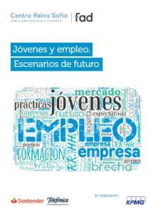 Estudio Jóvenes y empleo. Escenarios de futuro Santander Telefónica KPMG 2018