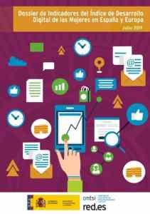Dossier de Indicadores del Índice de Desarrollo Digital de las Mujeres en España y Europa 2019. Comisión Europea