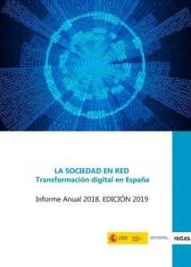 Informe Anual La Sociedad en Red Transformación digital en España. ONTSI 2019