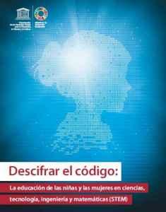Descifrar el código la educación de las niñas y las mujeres en STEM UNESCO 2019