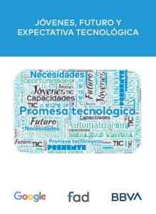 Informe 'Jóvenes, futuro y expectativa tecnológica', realizada por BBVA, Google y FAD. 2020