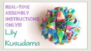 Lily Kusudamas Real Time Assembly Thumbnail Origami