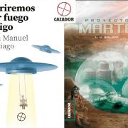 Proyecto Marte y Moriremos por fuego amigo