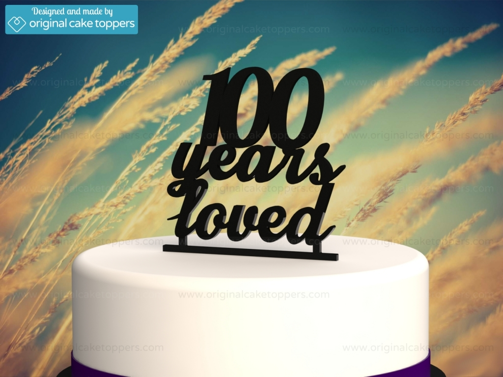 Quot 100 Years Loved Quot Black 100th Birthday Cake Topper
