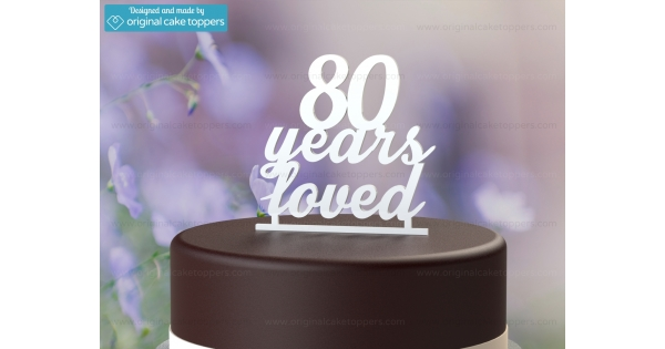 80 Years Loved White 80th Birthday Cake Topper