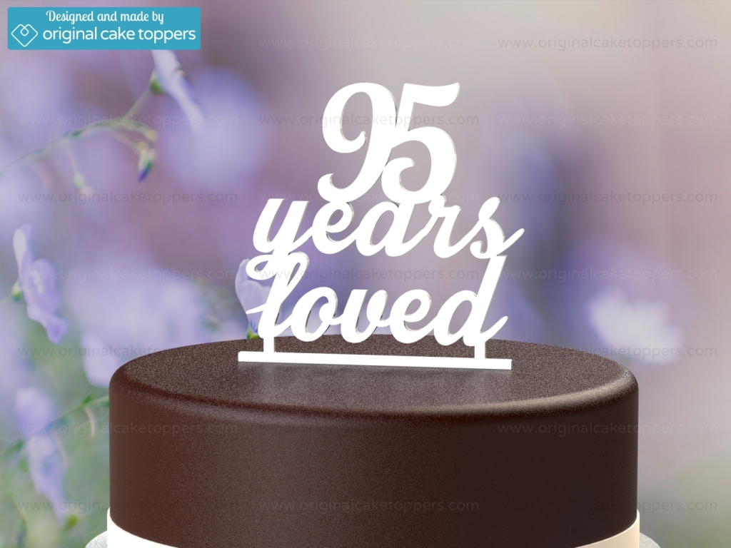 95 Years Loved White 95th Birthday Cake Topper