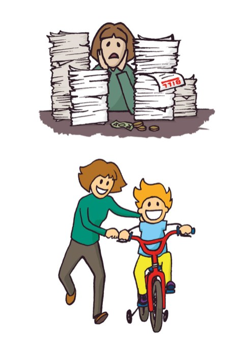 Two images. One of a parent looking worried behind a pile of bills. The other; the same person happily helping their child to ride a bike