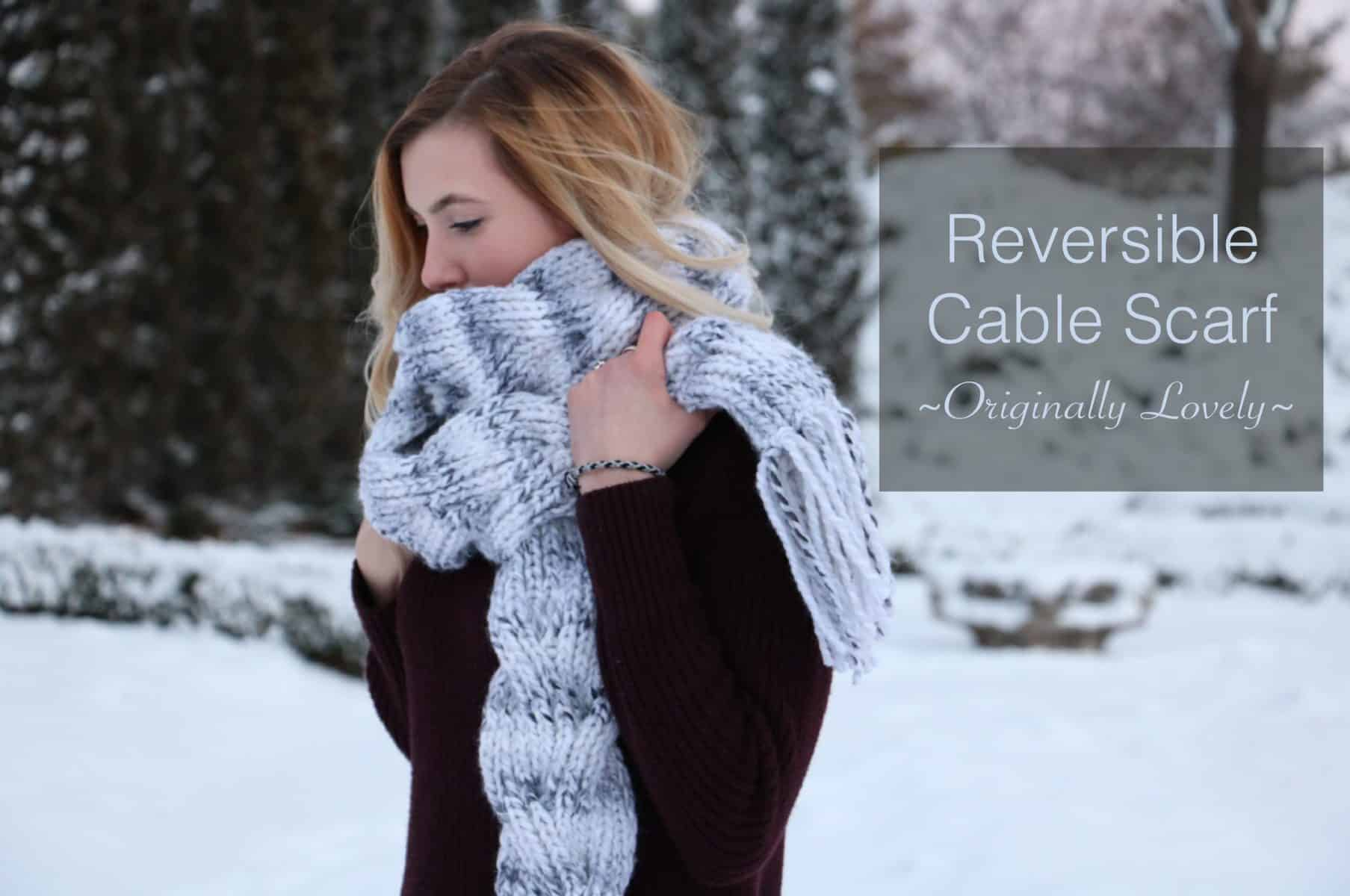 Reversible Cable Scarf Knitting Pattern | Originally Lovely
