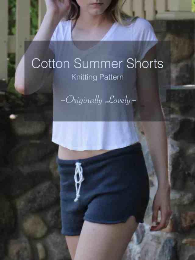 Cotton Summer Shorts Knitting Pattern | Originally Lovely