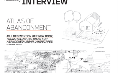 Landscape Architecture Magazine – Atlas of Abandonment Interview with Jill Desimini