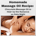 Homemade Massage Oil Recipe | Romantic Chocolate Massage for Valentine's Date Night