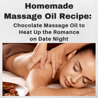 Homemade Massage Oil Recipe - Romantic Chocolate Massage for Valentine's Date Night