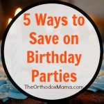5 Ways to Save on Birthday Parties