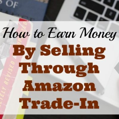 How to Earn Money by Selling Through Amazon Trade-In