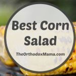 Best Corn Salad Recipe (or The Essence of Summer!)
