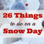 26 Things to Do on a Snow Day