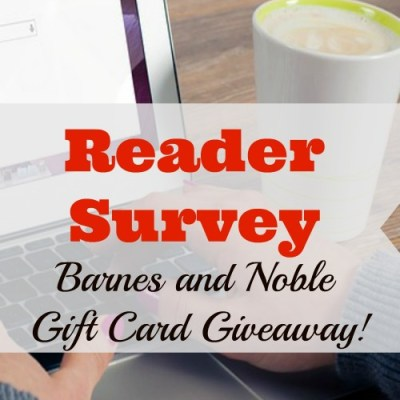 Reader Survey (with Barnes and Noble Gift Card Giveaway!)