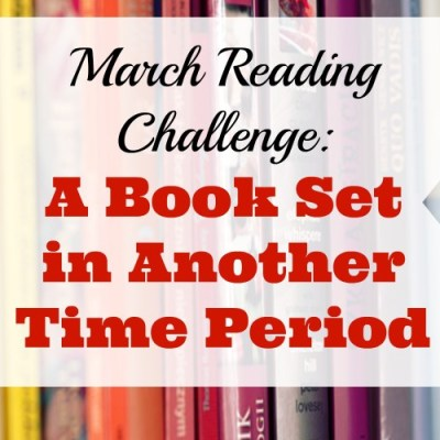 March Reading Challenge: A Book Set in Another Time Period