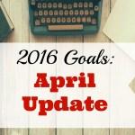 2016 Goals: April Update