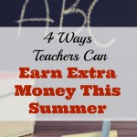 4 Ways Teachers Can Earn Extra Money This Summer