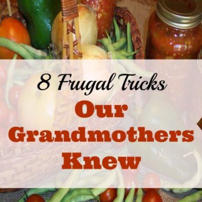 8 Frugal Tricks our Grandmothers Knew