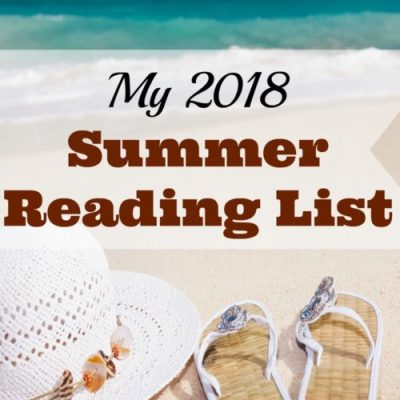 My 2018 Summer Reading List