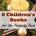 7 Children's Books for the Nativity Fast