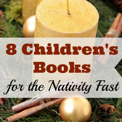 7 Children's Books for the Nativity Fast