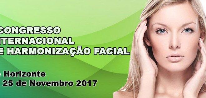 CONGRESSO INTERNACIONAL DE HARMONIZAÇÃO FACIAL BELO HORIZONTE, 24 e 25 de Novembro de 2017