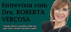 Entrevista com a Dra. Roberta Verçosa