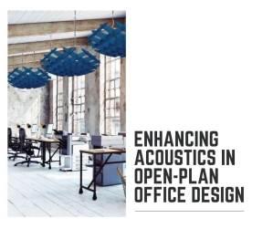 Enhancing acoustics in open plan design