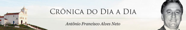 Crônica do Dia a Dia - Antônio Francisco Alves Neto