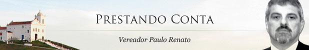 Prestando Conta - Vereador Paulo Renato