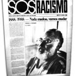 Em maio de 1988 foi lançado o jornal SOS Racismo, com uma grande entrevista com o mestre Abdias do Nascimento, já de volta ao Brasil