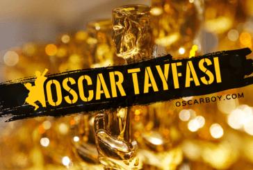 Oscar Tayfası: Kale kapanıyor…