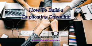 How-To-Build-a-Duplicating-Downline-Karine-Lorenzi-Fraiche-StopAndChange