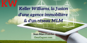 Keller-Williams-MLM-120-Jean-Marc-Fraiche-OsezGagner