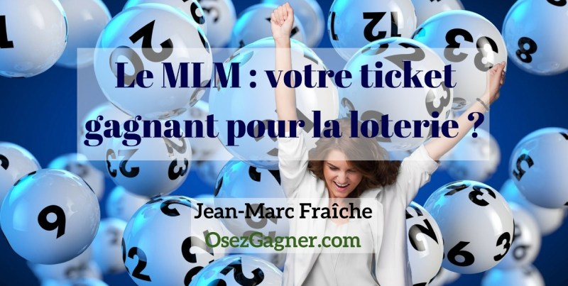 Ticket-Loterie-4-Pros-MLM-Jean-Marc-Fraiche-OsezGagner
