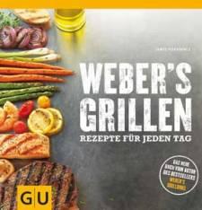 Weber's Grillen - Rezepte für jeden Tag