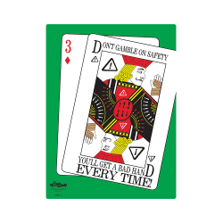 Don't Gamble on Safety, You'll Get a Bad Hand Poster