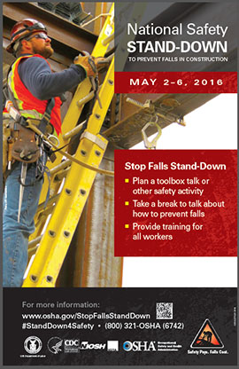 National Safety Standown May 2-6 to prevent falls in construction plan a tool box talk or other dafety activity, take a break talk about how to prevent falls, provide training for all workers