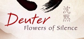 Flowers of Silence by Deuter