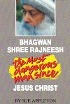 Bhagwan Shree Rajneesh The most dangerous man since Jesus Christ