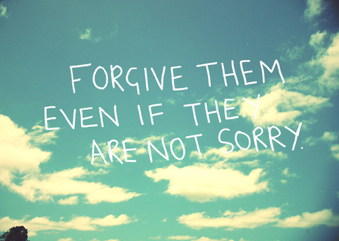 Forgive them even if they are not sorry