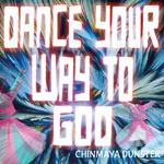 dance your way to god