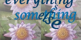 Everything is Something Else