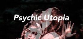Psychic Utopia