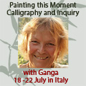 Painting this Moment - Calligraphy and Inquiry with Ganga